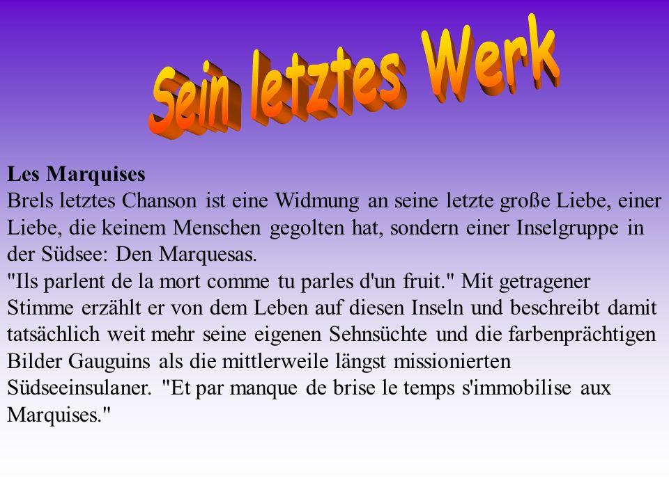 Jacques Brel- Kurzbiografie- www.brel.de Sein letztes Werk- www.brel.de