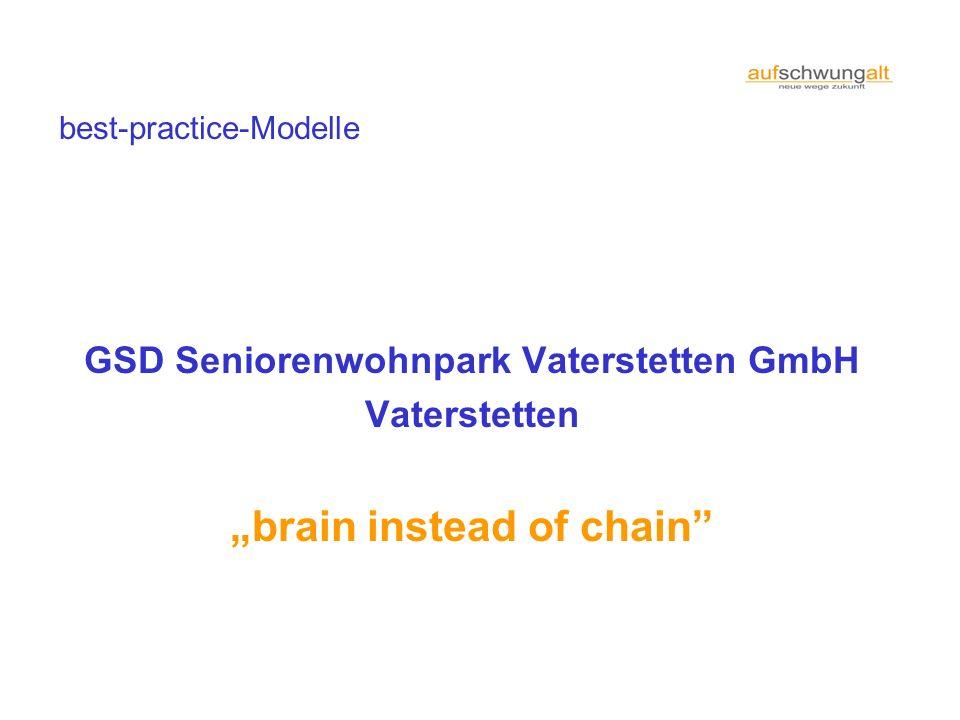 best-practice-Modelle GSD Seniorenwohnpark Vaterstetten GmbH Vaterstetten brain instead of chain