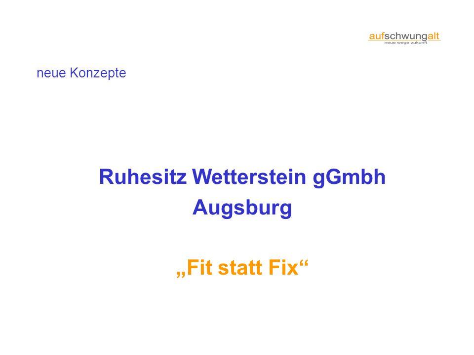 neue Konzepte Ruhesitz Wetterstein gGmbh Augsburg Fit statt Fix