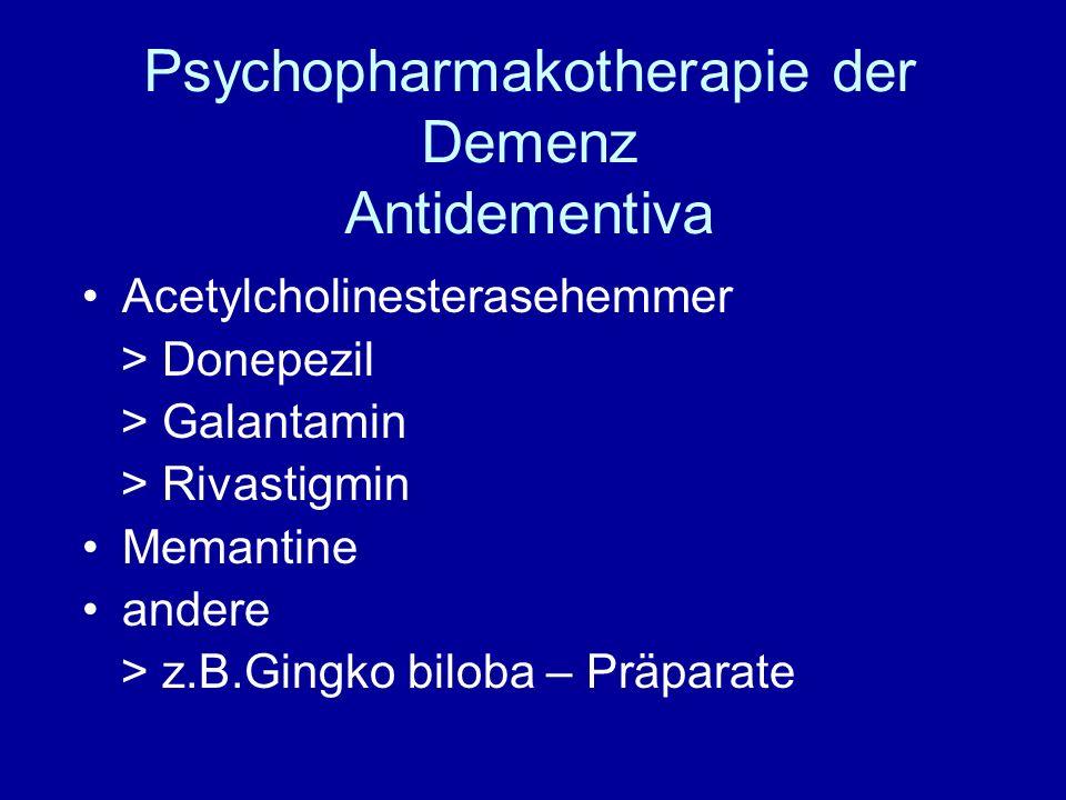 Antidementiva Acetylcholinesterasehemmer Donepezil, Galantamin, Rivastigmin Indikationen : > leichte bis mittelschwere Alzheimerdemenz > leichte bis mittelschwere Demenz vom Mischtyp > Demenz bei Parkinsonsyndrom ( nur Rivastigmin )