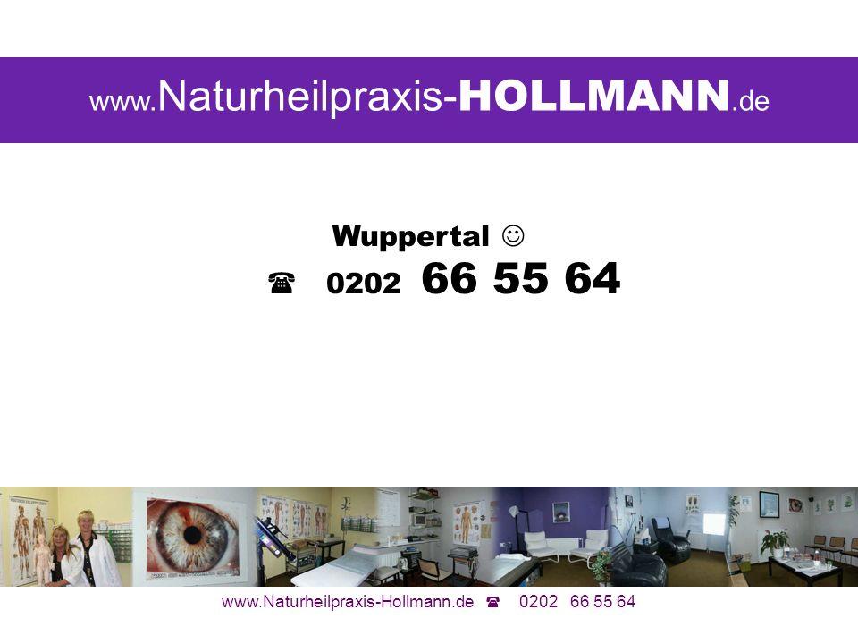 www.Naturheilpraxis-Hollmann.de 0202 66 55 64 Homöopathie = Information