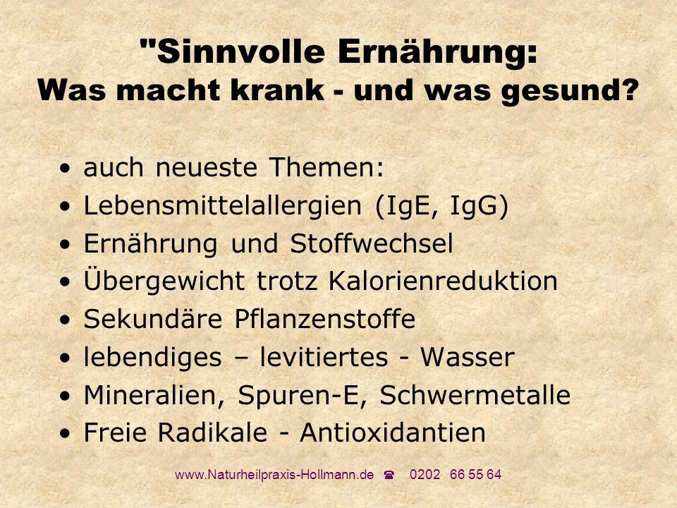 www.Naturheilpraxis-Hollmann.de 0202 66 55 64 Vitamine, Mineralien, Spurenelemente, Antioxidantien Zu Beginn dieser Präsentation bin ich bereits auf das Thema eingegangen.