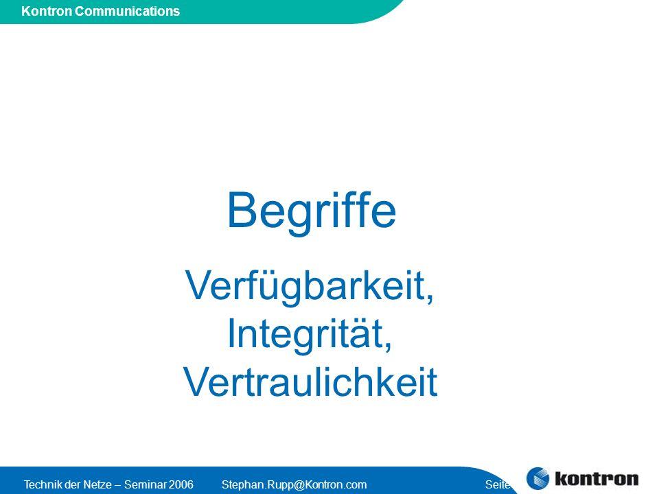 Presentation Title Kontron Communications Technik der Netze – Seminar 2006Stephan.Rupp@Kontron.com Seite 4 Sichere Systeme – ganz abstrakt Verfügbarkeit (Availability): Anwendungen bzw.