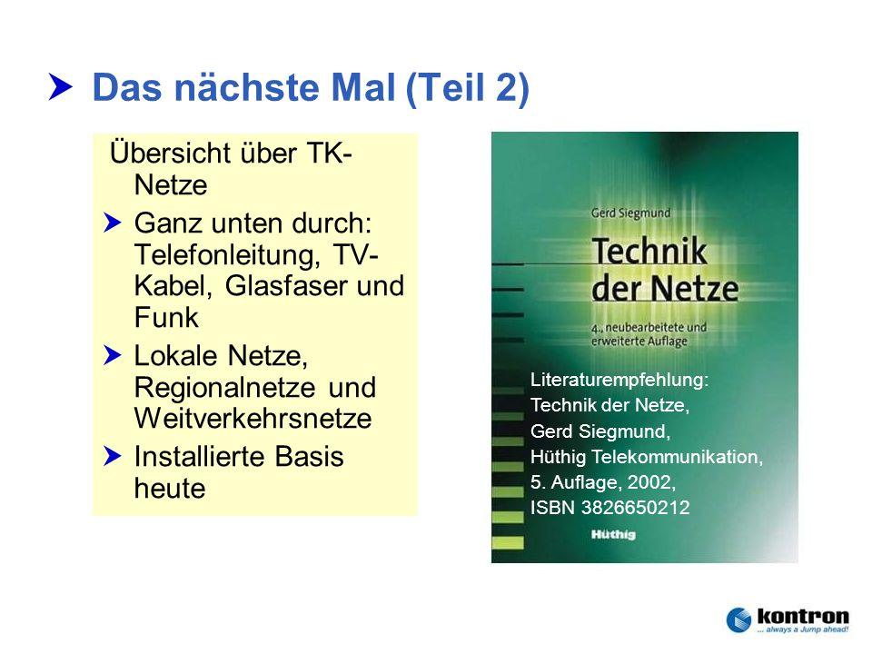 Technik der Netze – Seminar 2006Stephan.Rupp@Kontron.com Seite 28 Kontron Communications Das nächste Mal (Teil 2) Übersicht über TK- Netze Ganz unten