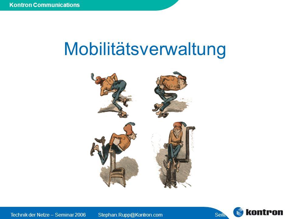 Presentation Title Kontron Communications Technik der Netze – Seminar 2006Stephan.Rupp@Kontron.com Seite 11 Mobilitätsverwaltung