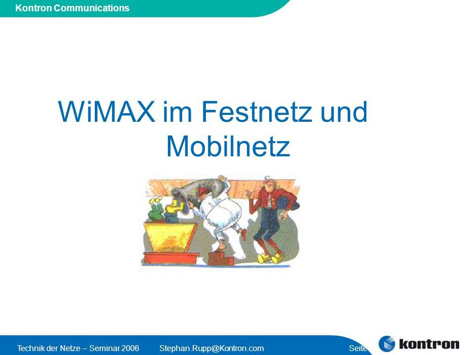 Presentation Title Kontron Communications Technik der Netze – Seminar 2006Stephan.Rupp@Kontron.com Seite 28 WiMAX im Festnetz und Mobilnetz