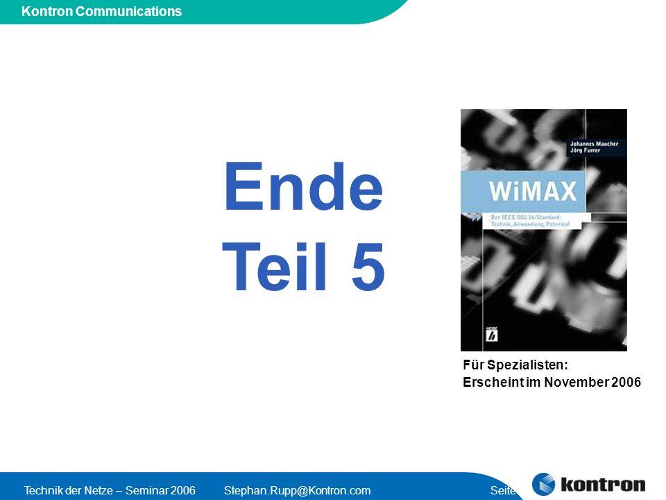 Presentation Title Kontron Communications Technik der Netze – Seminar 2006Stephan.Rupp@Kontron.com Seite 31 Ende Teil 5 Für Spezialisten: Erscheint im November 2006