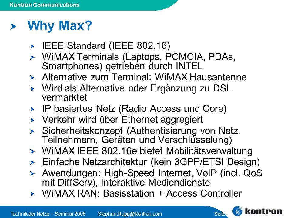 Presentation Title Kontron Communications Technik der Netze – Seminar 2006Stephan.Rupp@Kontron.com Seite 4 Why Max.