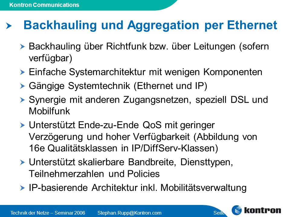 Presentation Title Kontron Communications Technik der Netze – Seminar 2006Stephan.Rupp@Kontron.com Seite 7 Backhauling und Aggregation per Ethernet Ba