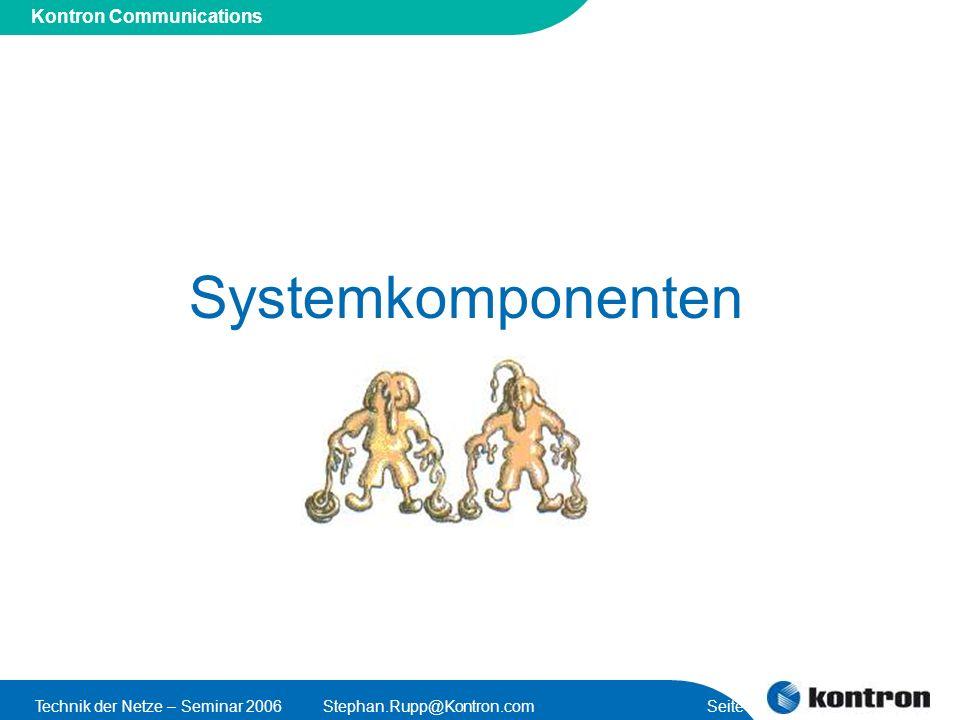Presentation Title Kontron Communications Technik der Netze – Seminar 2006Stephan.Rupp@Kontron.com Seite 8 Systemkomponenten