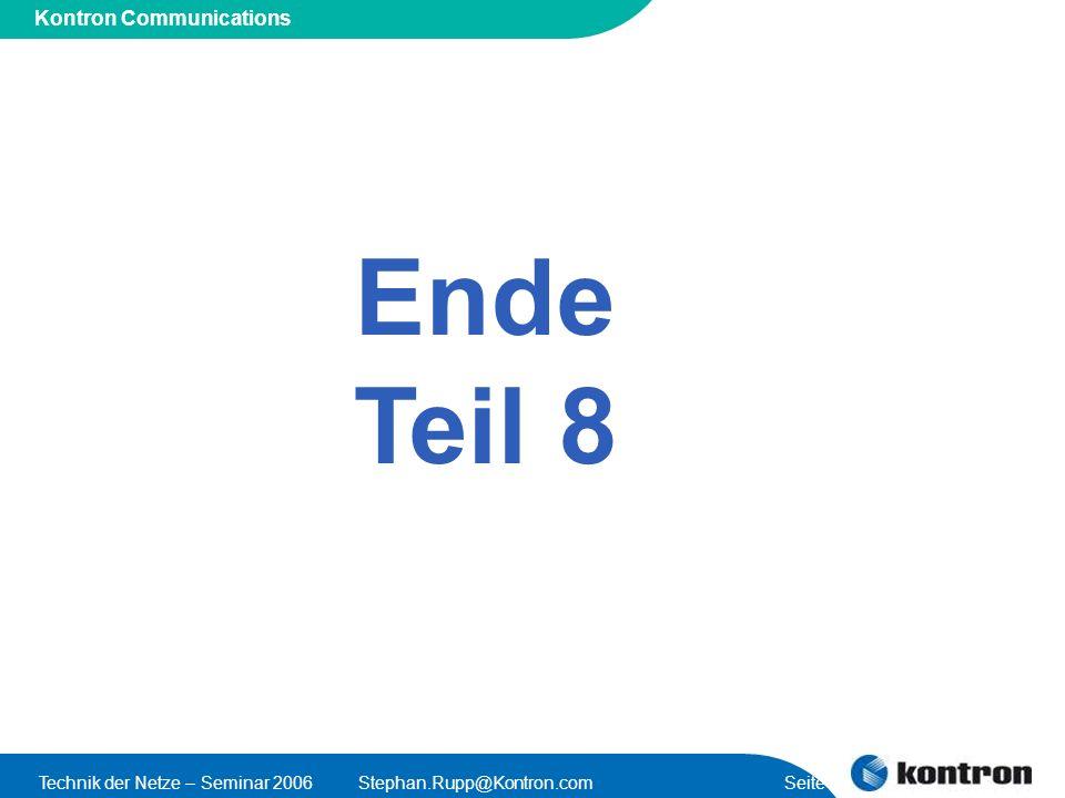Presentation Title Kontron Communications Technik der Netze – Seminar 2006Stephan.Rupp@Kontron.com Seite 47 Ende Teil 8