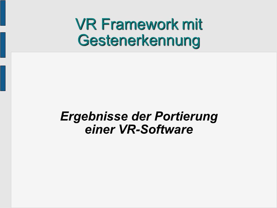 Fähigkeiten der Software Eingabe: – Koordinaten und Orientierung von mehreren VR- Eingabegeräten (z.B.
