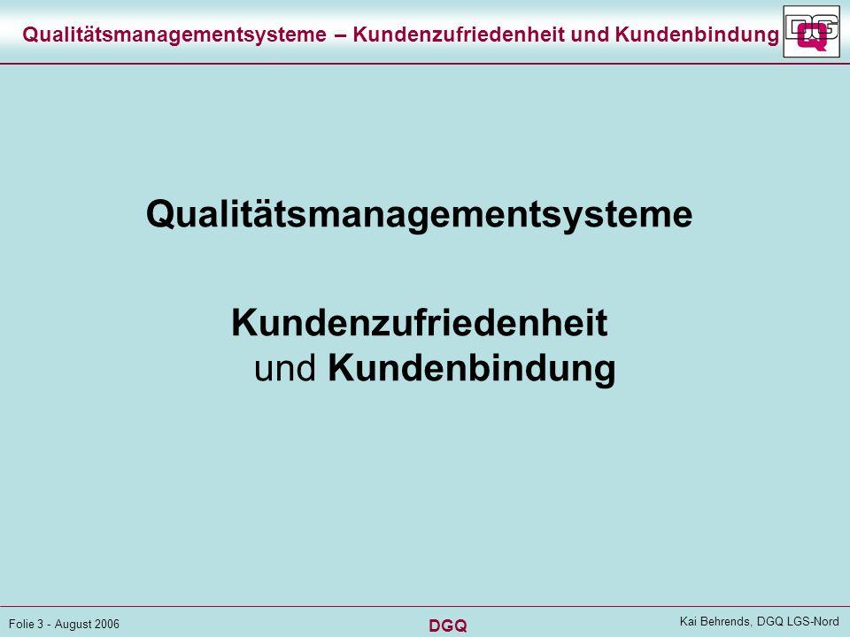 DGQ Folie 13 - August 2006 Kai Behrends, DGQ LGS-Nord Qualitätsmanagementsysteme – Kundenzufriedenheit und Kundenbindung Zusammenhang Kundenzufriedenheit und Kundenbindung .