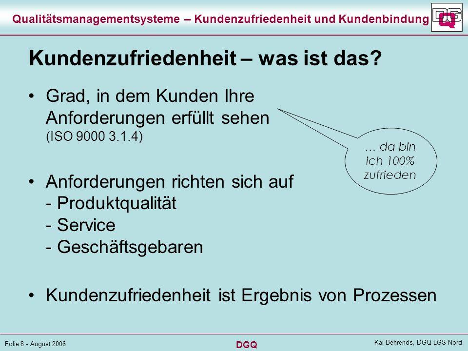 DGQ Folie 7 - August 2006 Kai Behrends, DGQ LGS-Nord Qualitätsmanagementsysteme – Kundenzufriedenheit und Kundenbindung Das EFQM-Modell hat mehrere In