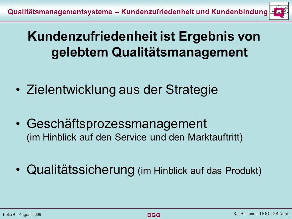 DGQ Folie 8 - August 2006 Kai Behrends, DGQ LGS-Nord Qualitätsmanagementsysteme – Kundenzufriedenheit und Kundenbindung Grad, in dem Kunden Ihre Anfor