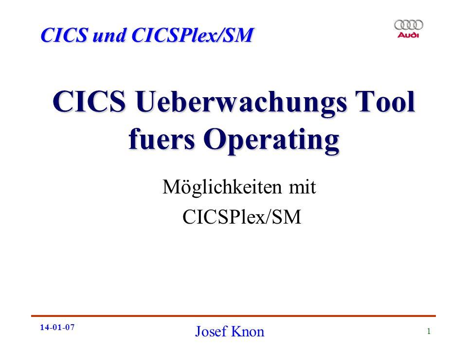 CICS und CICSPlex/SM Josef Knon 14-01-07 2 Problemstellung CICS basiert auf einem TCB Mehr Anwendungen = mehr CICSe SysPlex = mehr CICSe Aufteilung TOR, AOR, QOR = mehr CICSe Ausfallsicherheit, Backup = mehr CICSe Mehr CICSe = mehr Komplexität Mehr Komplexität = mehr Fehler Weniger Übersicht