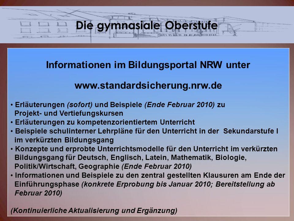 Informationen im Bildungsportal NRW unter www.standardsicherung.nrw.de Erläuterungen (sofort) und Beispiele (Ende Februar 2010) zu Projekt- und Vertie