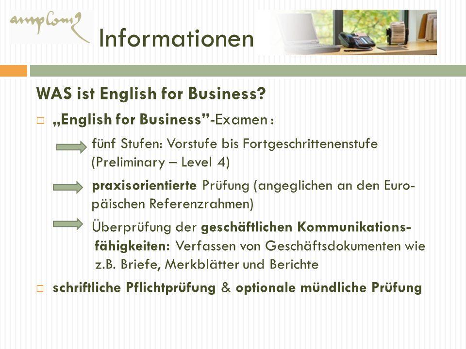 Informationen WAS ist English for Business? English for Business-Examen : fünf Stufen: Vorstufe bis Fortgeschrittenenstufe (Preliminary – Level 4) pra
