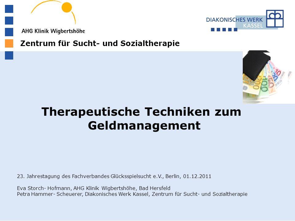 Zentrum für Sucht- und Sozialtherapie Therapeutische Techniken zum Geldmanagement 23.