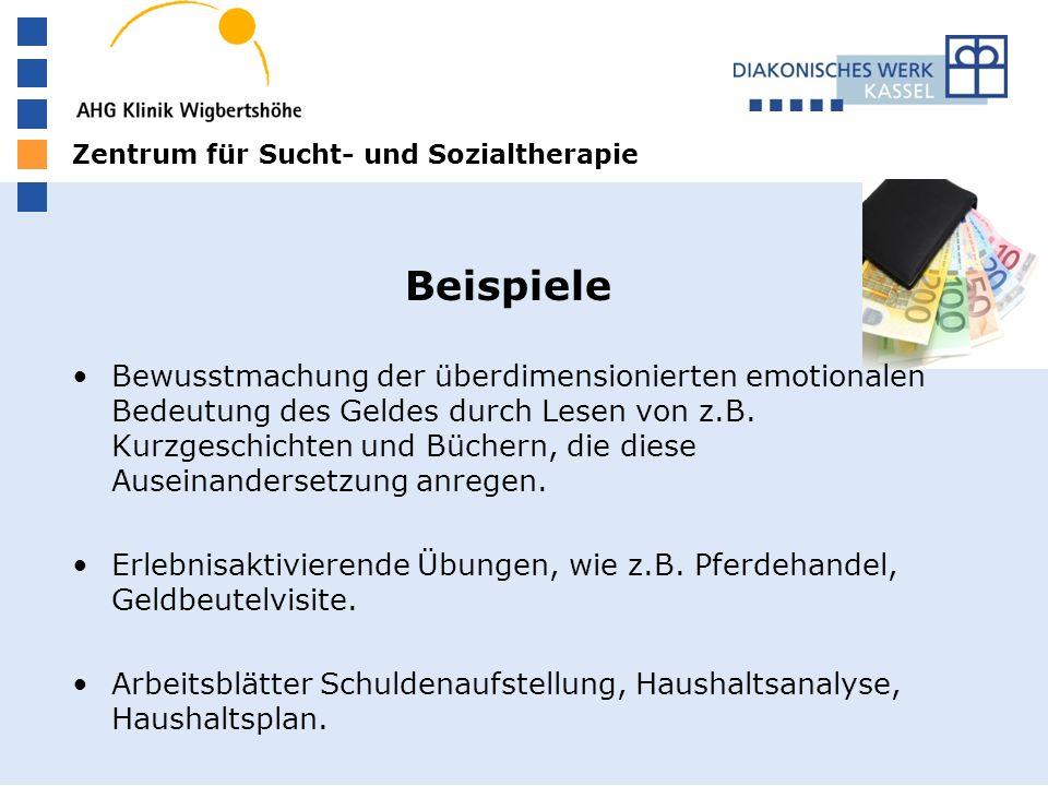 Zentrum für Sucht- und Sozialtherapie Beispiele Bewusstmachung der überdimensionierten emotionalen Bedeutung des Geldes durch Lesen von z.B.