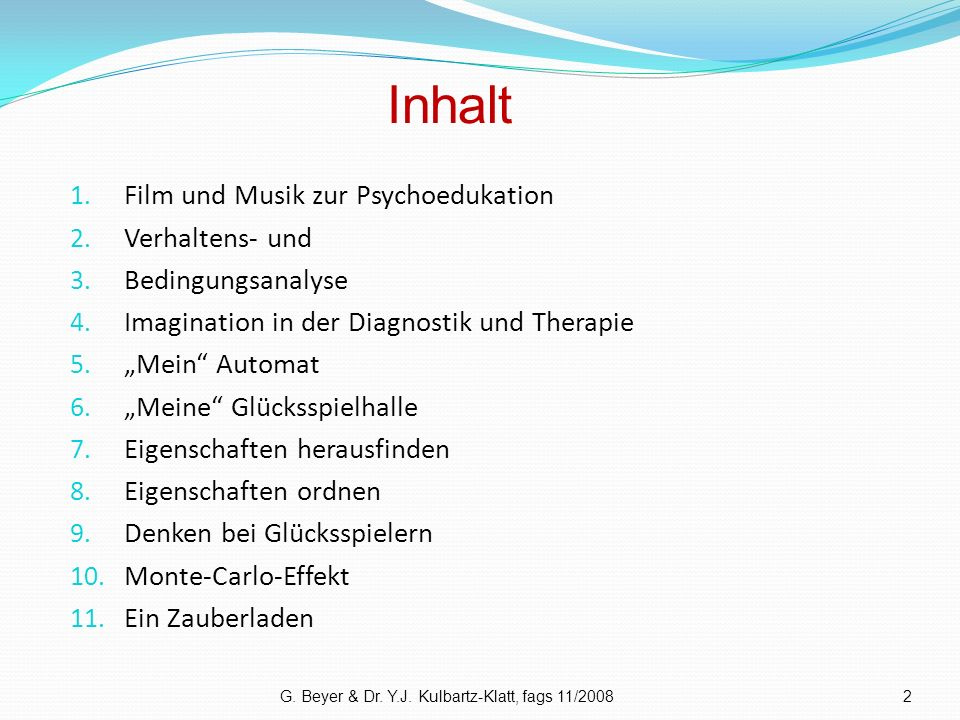 Inhalt 1. Film und Musik zur Psychoedukation 2. Verhaltens- und 3. Bedingungsanalyse 4. Imagination in der Diagnostik und Therapie 5. Mein Automat 6.