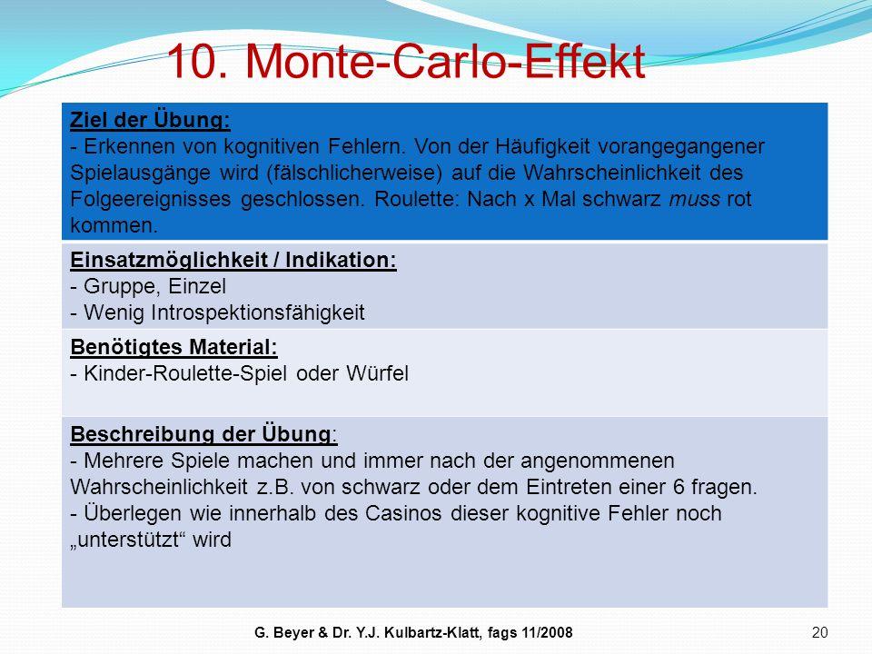 10. Monte-Carlo-Effekt 20 Ziel der Übung: - Erkennen von kognitiven Fehlern. Von der Häufigkeit vorangegangener Spielausgänge wird (fälschlicherweise)