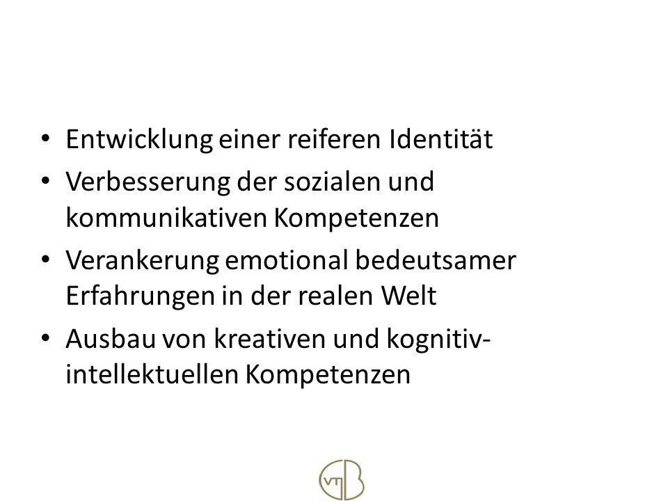 Entwicklung einer reiferen Identität Verbesserung der sozialen und kommunikativen Kompetenzen Verankerung emotional bedeutsamer Erfahrungen in der rea