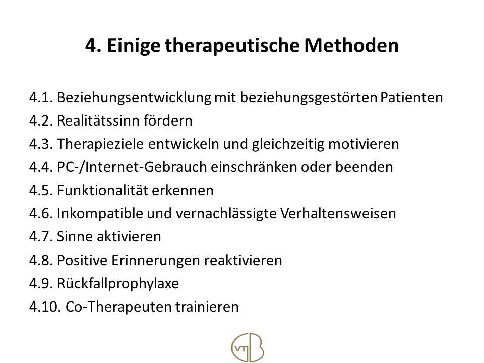 4. Einige therapeutische Methoden 4.1. Beziehungsentwicklung mit beziehungsgestörten Patienten 4.2. Realitätssinn fördern 4.3. Therapieziele entwickel