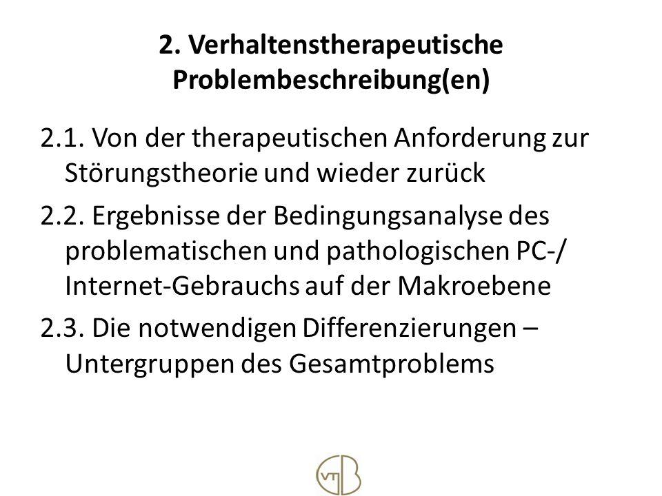 2. Verhaltenstherapeutische Problembeschreibung(en) 2.1. Von der therapeutischen Anforderung zur Störungstheorie und wieder zurück 2.2. Ergebnisse der
