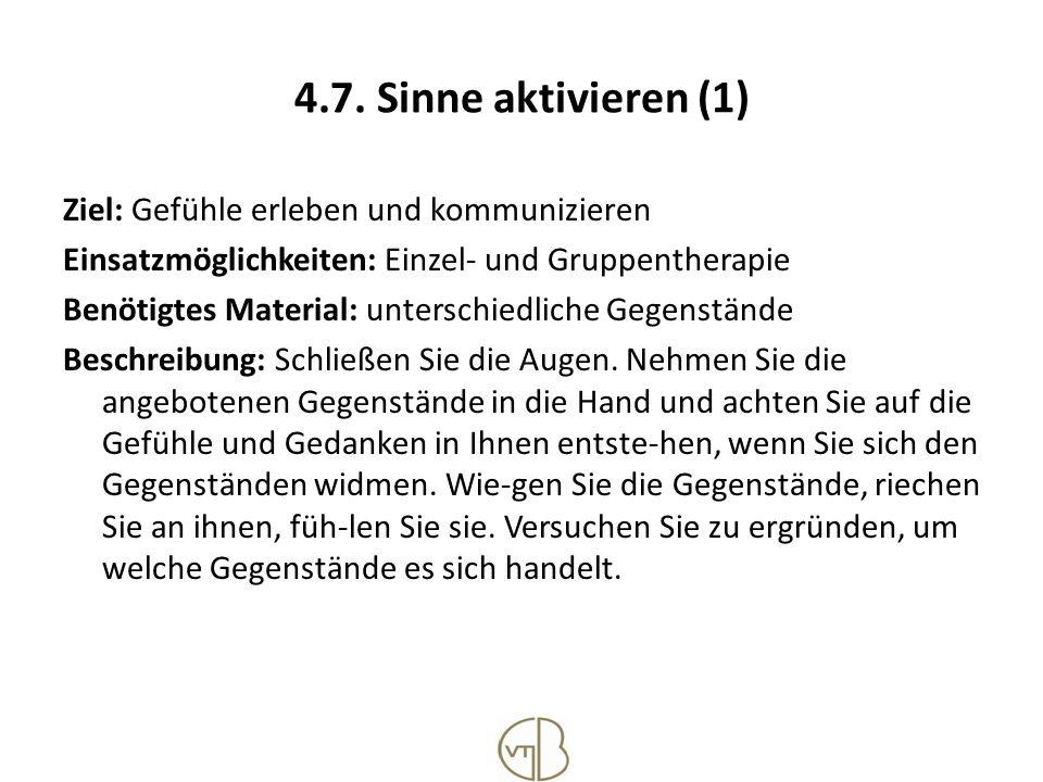 4.7. Sinne aktivieren (1) Ziel: Gefühle erleben und kommunizieren Einsatzmöglichkeiten: Einzel- und Gruppentherapie Benötigtes Material: unterschiedli