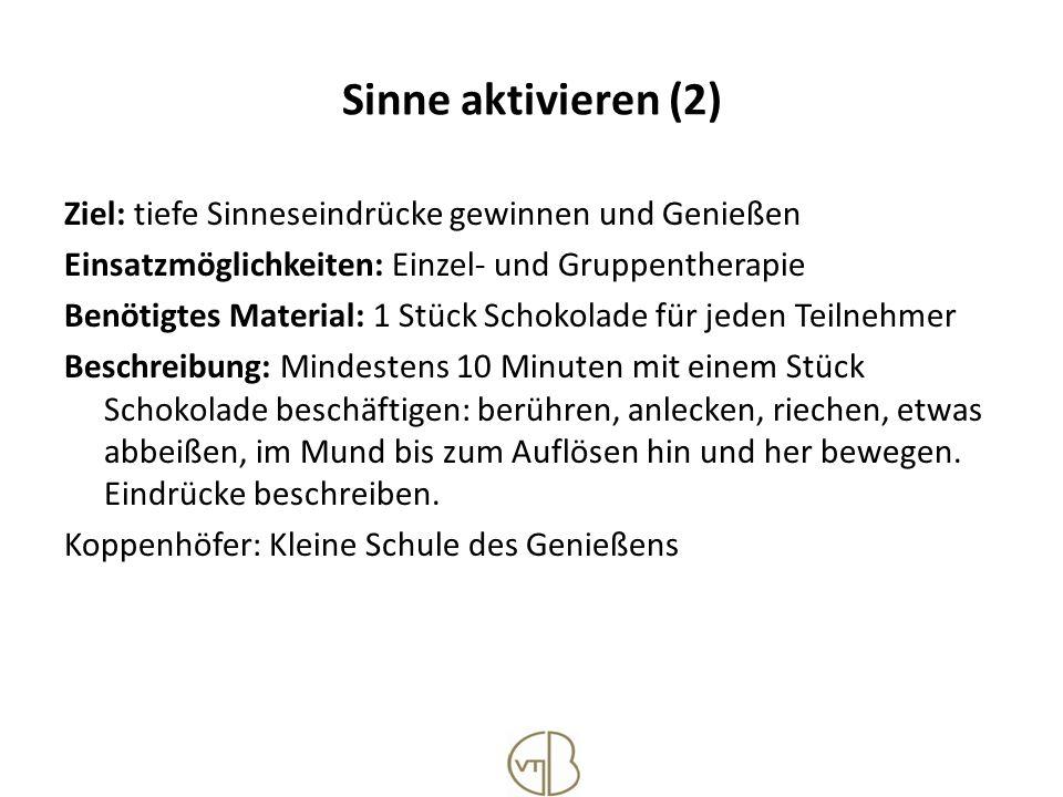 Sinne aktivieren (2) Ziel: tiefe Sinneseindrücke gewinnen und Genießen Einsatzmöglichkeiten: Einzel- und Gruppentherapie Benötigtes Material: 1 Stück