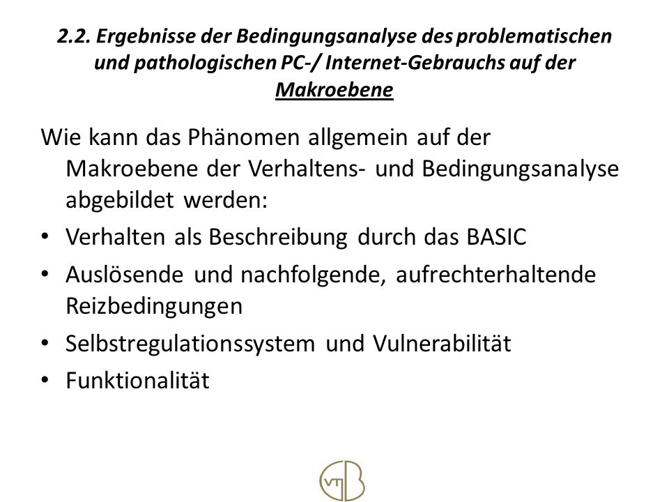 2.2. Ergebnisse der Bedingungsanalyse des problematischen und pathologischen PC-/ Internet-Gebrauchs auf der Makroebene Wie kann das Phänomen allgemei
