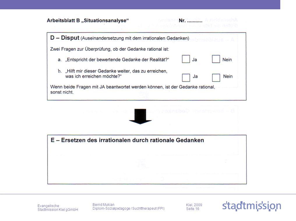 Evangelische Stadtmission Kiel gGmbH Kiel, 2009 Seite 16 Bernd Mukian Diplom-Sozialp ä dagoge / Suchttherapeut (FPI)