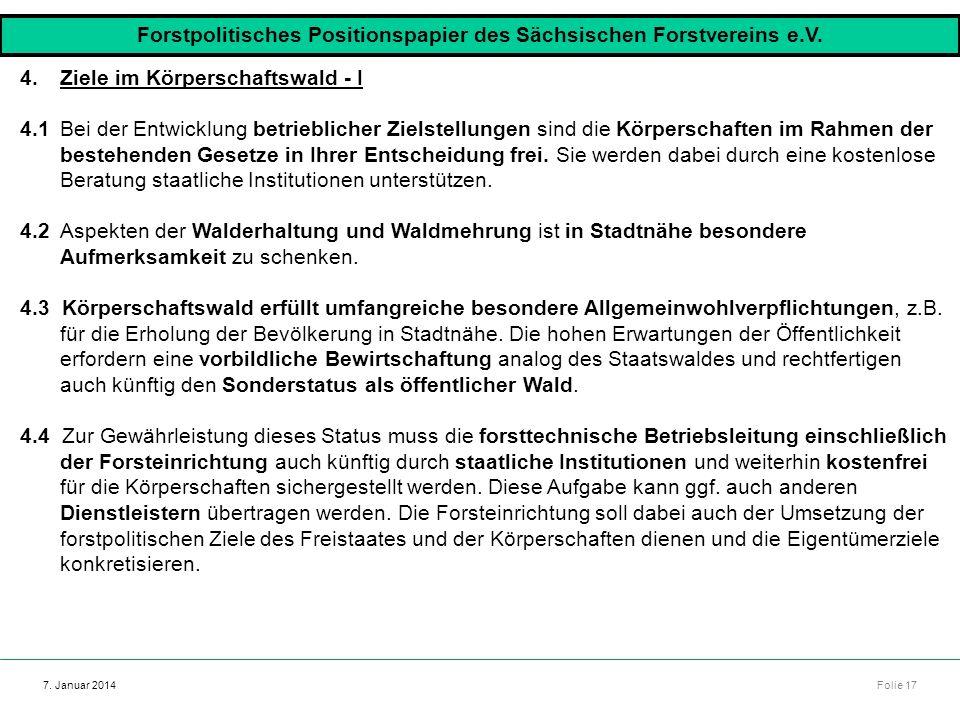 Autor: Dr. Mario Marsch Folie 17 7. Januar 2014 4.Ziele im Körperschaftswald - I 4.1Bei der Entwicklung betrieblicher Zielstellungen sind die Körpersc
