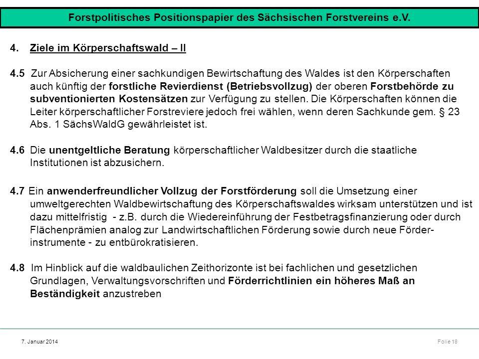 Autor: Dr. Mario Marsch Folie 18 7. Januar 2014 4.Ziele im Körperschaftswald – II 4.5 Zur Absicherung einer sachkundigen Bewirtschaftung des Waldes is