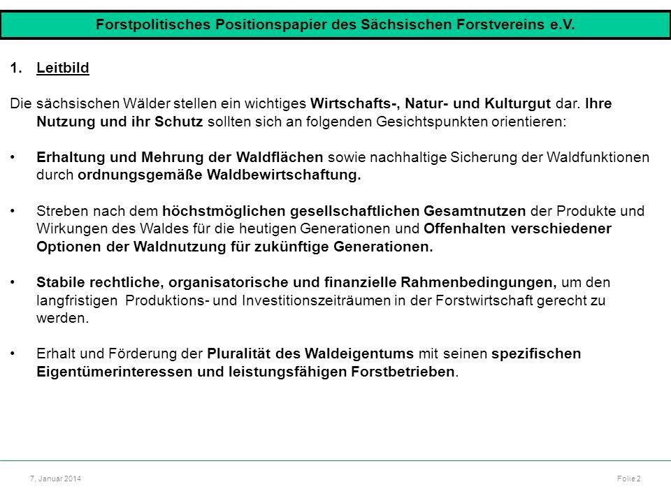 Autor: Dr. Mario Marsch Folie 2 Referat: Aufbau des Forstbezirkes Dresden 7. Januar 2014 1.Leitbild Die sächsischen Wälder stellen ein wichtiges Wirts