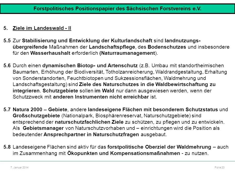Autor: Dr. Mario Marsch Folie 20 7. Januar 2014 5.Ziele im Landeswald - II 5.5Zur Stabilisierung und Entwicklung der Kulturlandschaft sind landnutzung