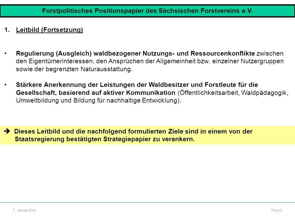 Autor: Dr. Mario Marsch Folie 3 Referat: Aufbau des Forstbezirkes Dresden 7. Januar 2014 1.Leitbild (Fortsetzung) Regulierung (Ausgleich) waldbezogene
