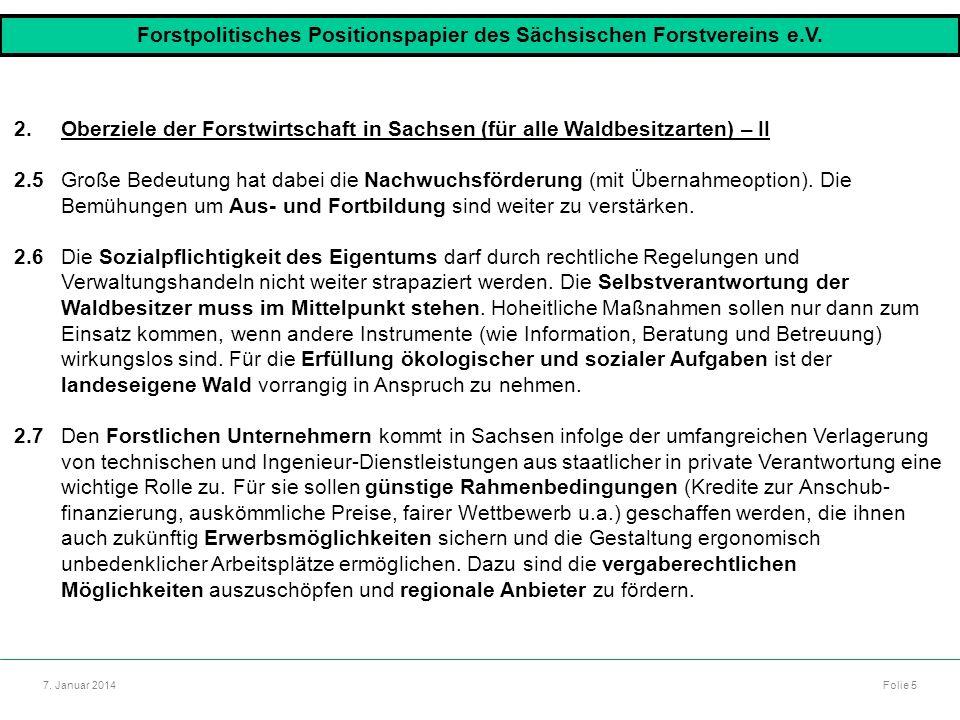 Autor: Dr. Mario Marsch Folie 5 Referat: Aufbau des Forstbezirkes Dresden 7. Januar 2014 2.Oberziele der Forstwirtschaft in Sachsen (für alle Waldbesi