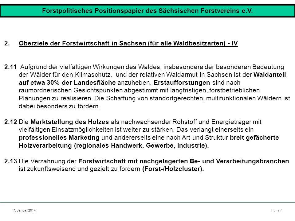 Autor: Dr. Mario Marsch Folie 7 Referat: Aufbau des Forstbezirkes Dresden 7. Januar 2014 2.Oberziele der Forstwirtschaft in Sachsen (für alle Waldbesi