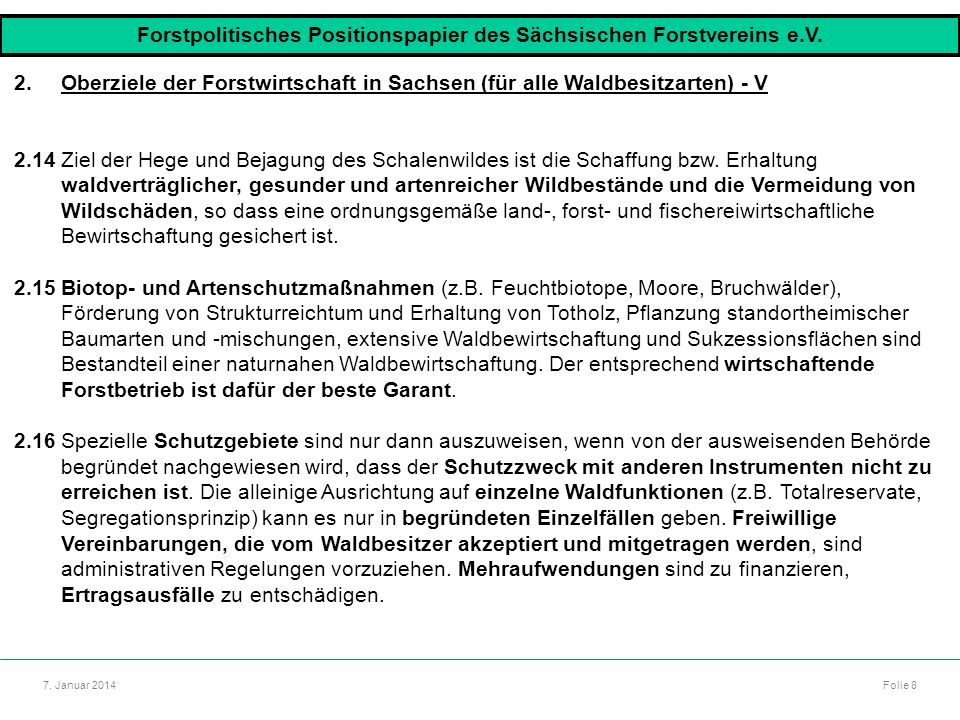 Autor: Dr. Mario Marsch Folie 8 Referat: Aufbau des Forstbezirkes Dresden 7. Januar 2014 2.Oberziele der Forstwirtschaft in Sachsen (für alle Waldbesi