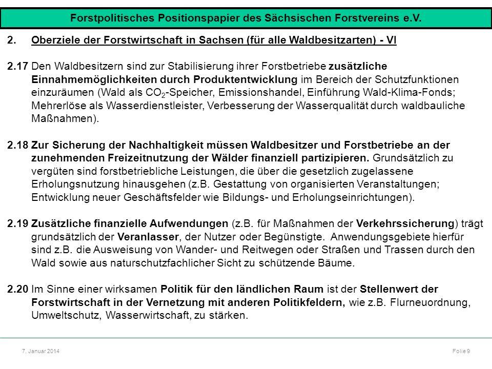 Autor: Dr. Mario Marsch Folie 9 Referat: Aufbau des Forstbezirkes Dresden 7. Januar 2014 2.Oberziele der Forstwirtschaft in Sachsen (für alle Waldbesi