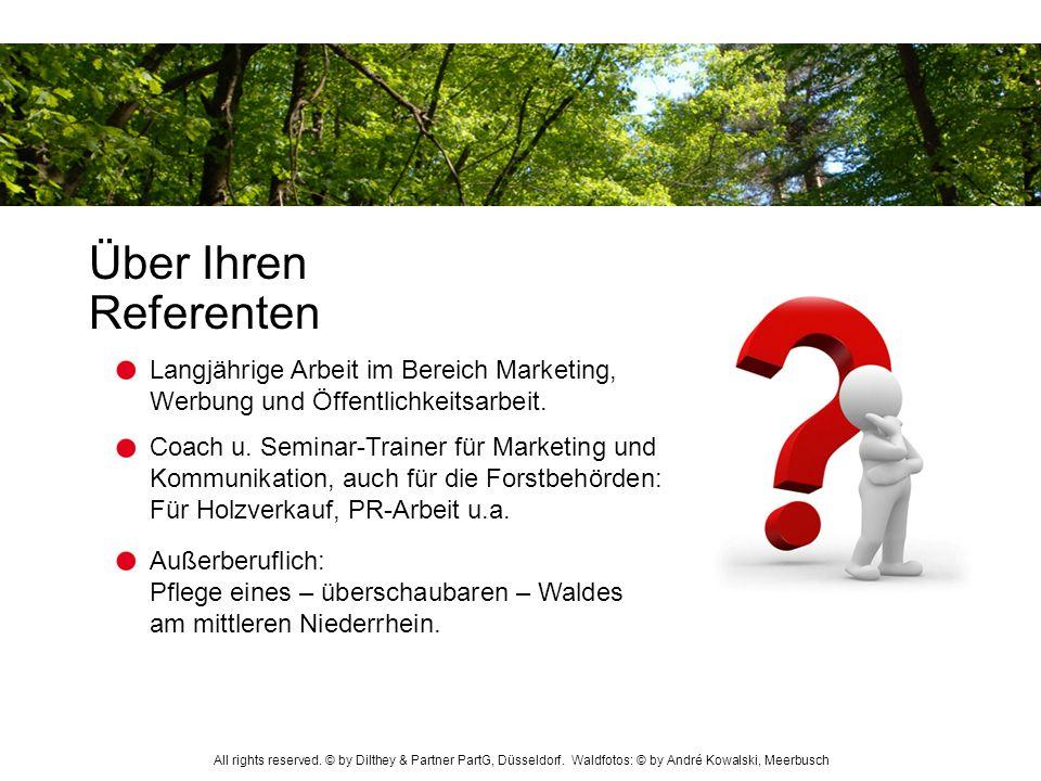 Über Ihren Referenten Außerberuflich: Pflege eines – überschaubaren – Waldes am mittleren Niederrhein. Coach u. Seminar-Trainer für Marketing und Komm