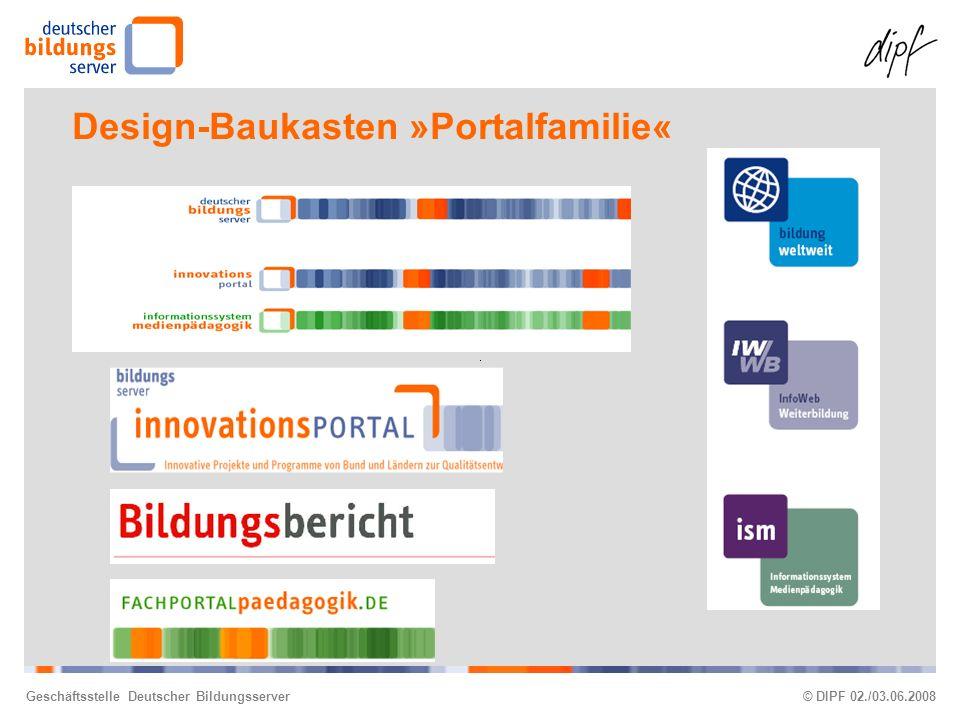 Geschäftsstelle Deutscher Bildungsserver© DIPF 02./03.06.2008 Design-Baukasten »Portalfamilie«