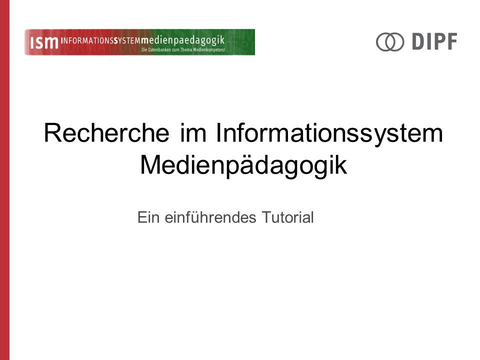 Recherche im Informationssystem Medienpädagogik Ein einführendes Tutorial