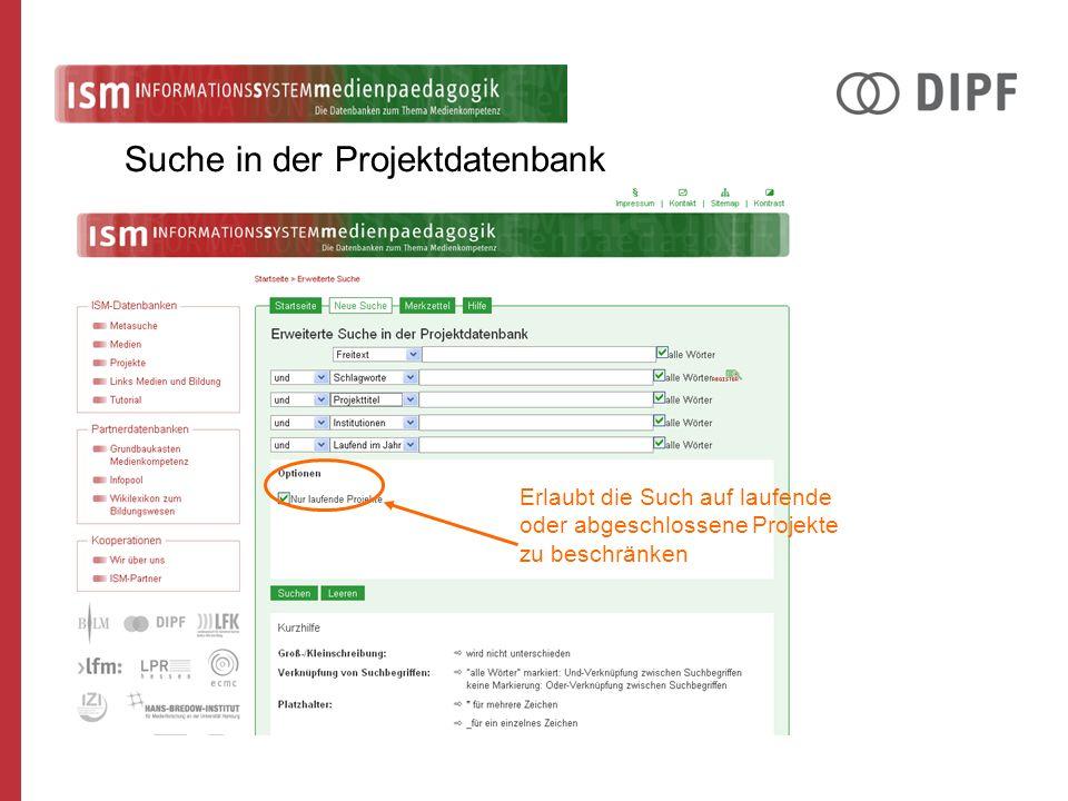 Erlaubt die Such auf laufende oder abgeschlossene Projekte zu beschränken Suche in der Projektdatenbank