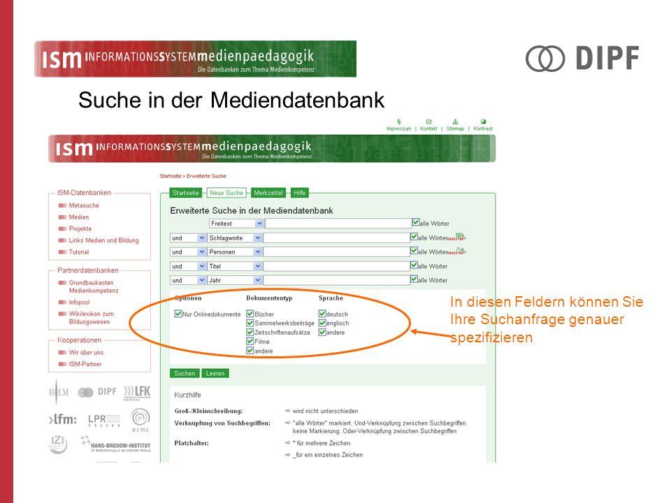 In diesen Feldern können Sie Ihre Suchanfrage genauer spezifizieren Suche in der Mediendatenbank