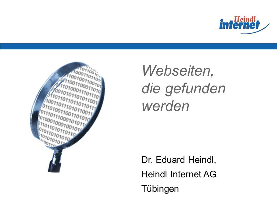 Webseiten, die gefunden werden Dr. Eduard Heindl, Heindl Internet AG Tübingen