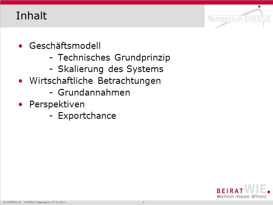 KISTERS AG KISTERS Präsentation 07/01/2014 2 Inhalt Geschäftsmodell -Technisches Grundprinzip -Skalierung des Systems Wirtschaftliche Betrachtungen -G