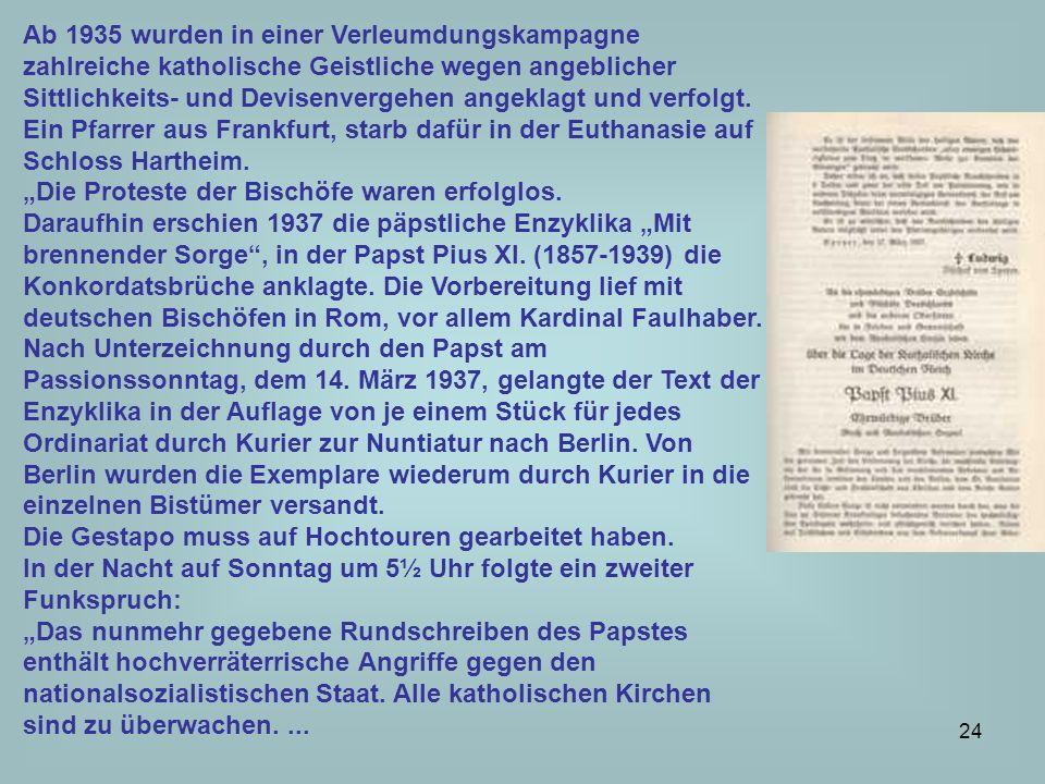 25 Im Bistum Limburg zum Beispiel hatte jeder Pfarrer zwei Exemplare der Enzyklika erhalten, von denen das eine z.T.
